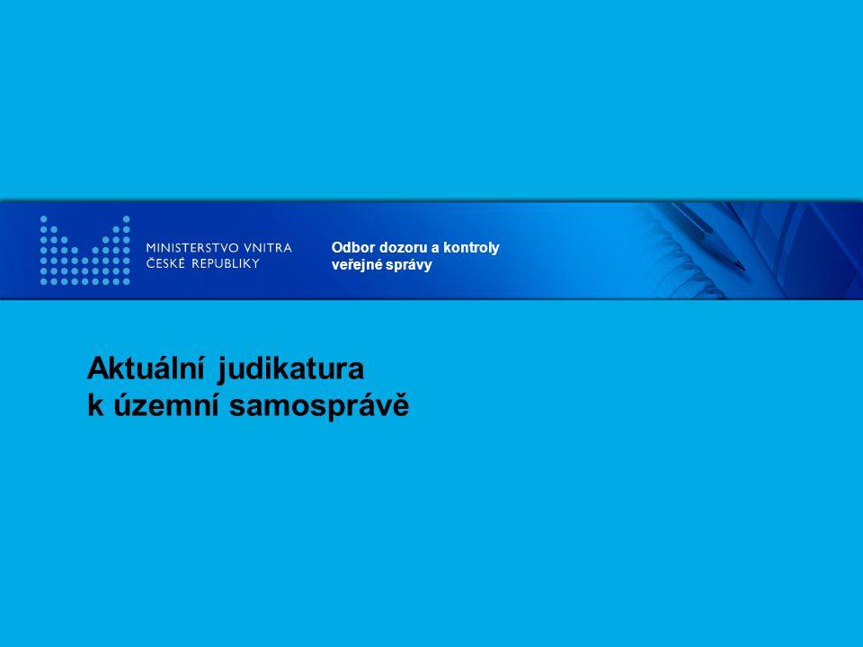 Odbor dozoru a kontroly veřejné správy Aktuální judikatura k územní samosprávě