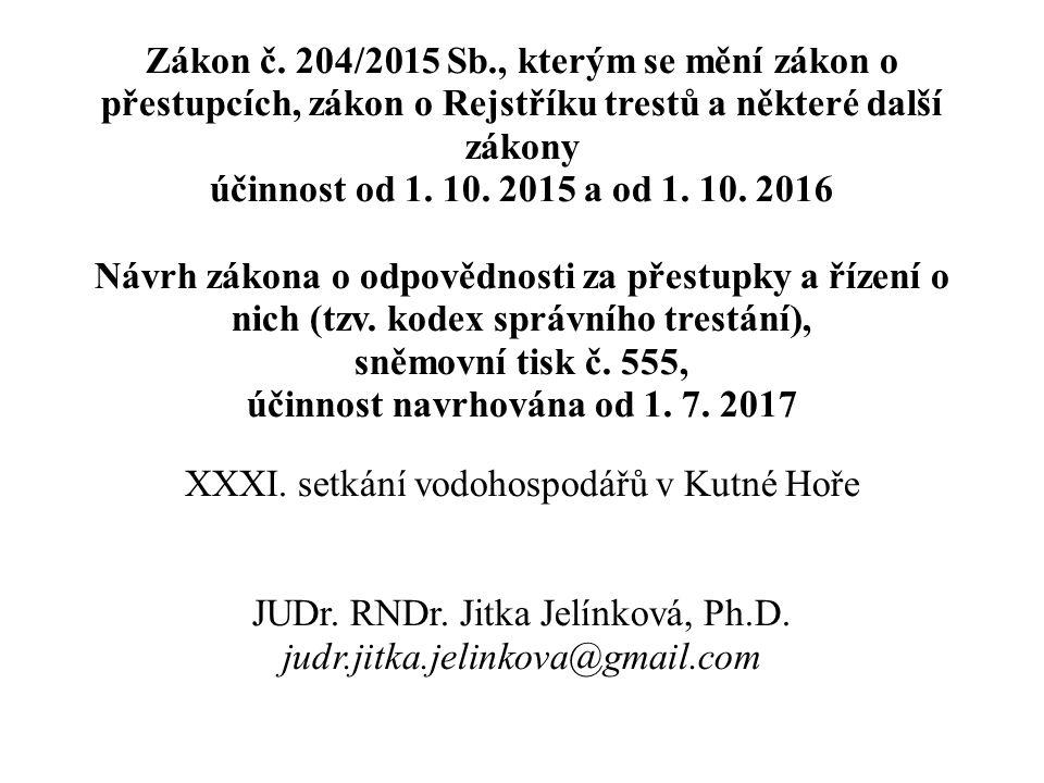 Zákon č. 204/2015 Sb., kterým se mění zákon o přestupcích, zákon o Rejstříku trestů a některé další zákony účinnost od 1. 10. 2015 a od 1. 10. 2016 Ná
