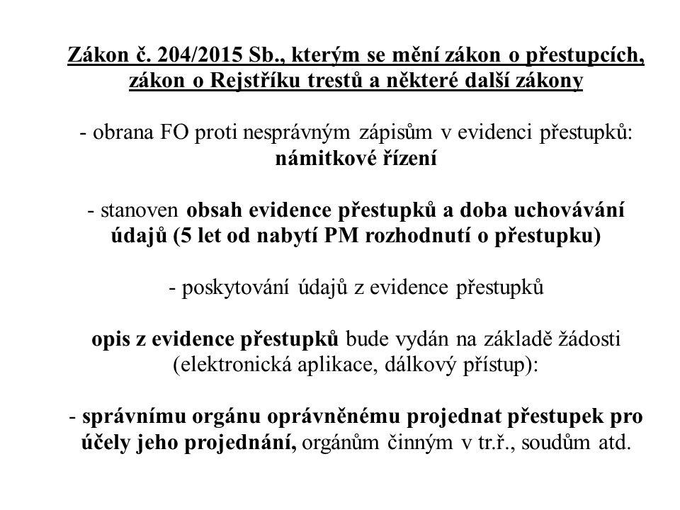 Zákon č. 204/2015 Sb., kterým se mění zákon o přestupcích, zákon o Rejstříku trestů a některé další zákony - obrana FO proti nesprávným zápisům v evid