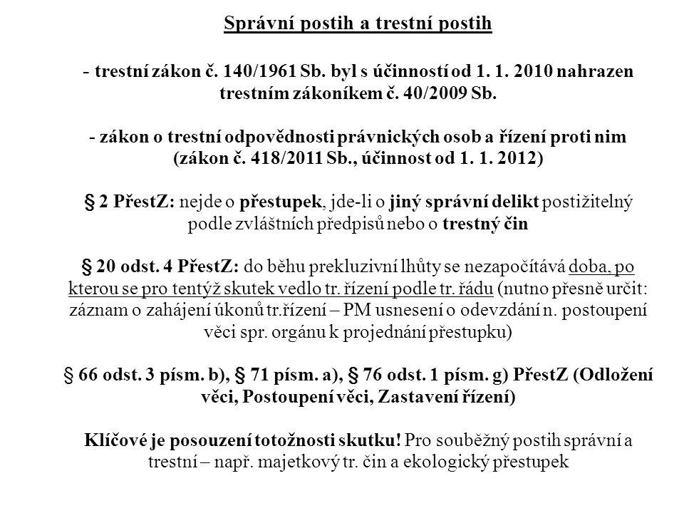 Správní postih a trestní postih - trestní zákon č.
