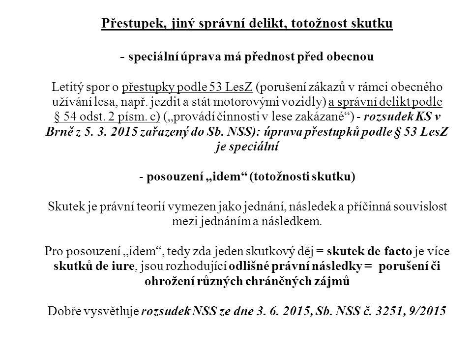 Přestupek, jiný správní delikt, totožnost skutku - speciální úprava má přednost před obecnou Letitý spor o přestupky podle 53 LesZ (porušení zákazů v rámci obecného užívání lesa, např.