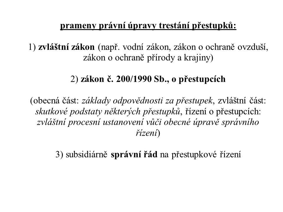 prameny právní úpravy trestání přestupků: 1) zvláštní zákon (např.