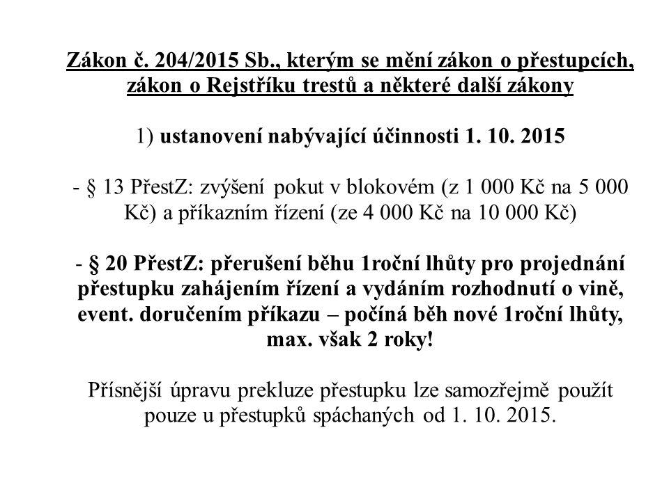Zákon č. 204/2015 Sb., kterým se mění zákon o přestupcích, zákon o Rejstříku trestů a některé další zákony 1) ustanovení nabývající účinnosti 1. 10. 2