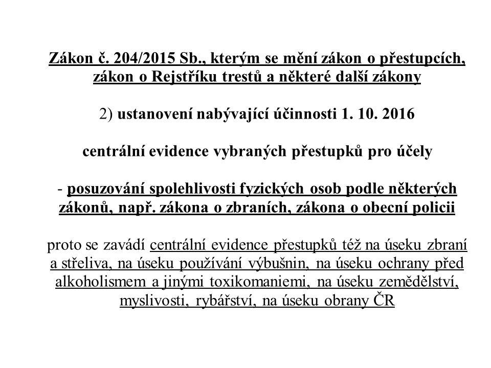 Zákon č. 204/2015 Sb., kterým se mění zákon o přestupcích, zákon o Rejstříku trestů a některé další zákony 2) ustanovení nabývající účinnosti 1. 10. 2