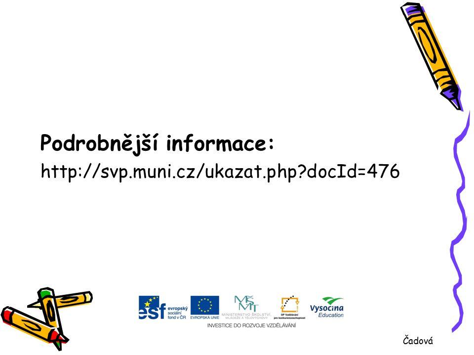 Podrobnější informace: http://svp.muni.cz/ukazat.php docId=476 Čadová