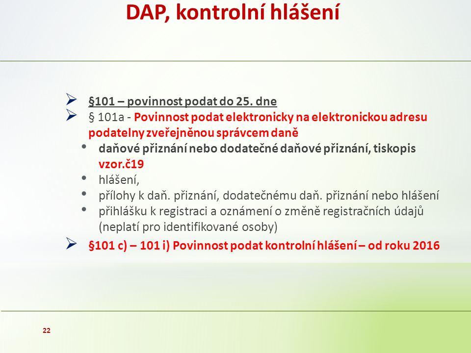 DAP, kontrolní hlášení  §101 – povinnost podat do 25.