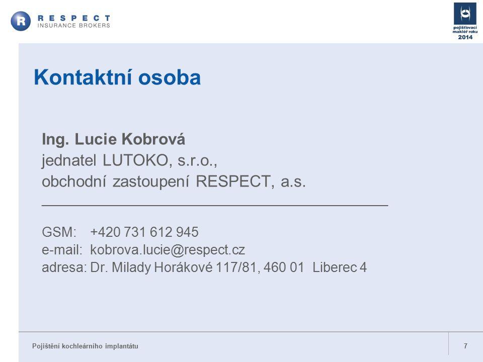 Pojištění kochleárního implantátu 7 Kontaktní osoba Ing.