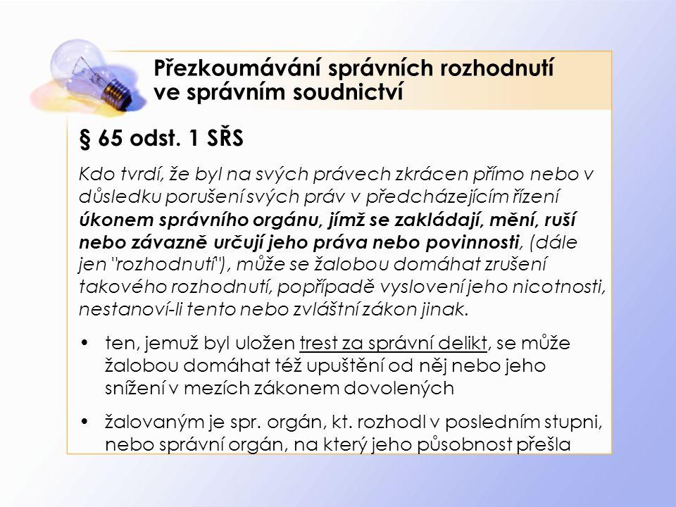 Přezkoumávání správních rozhodnutí ve správním soudnictví § 65 odst.