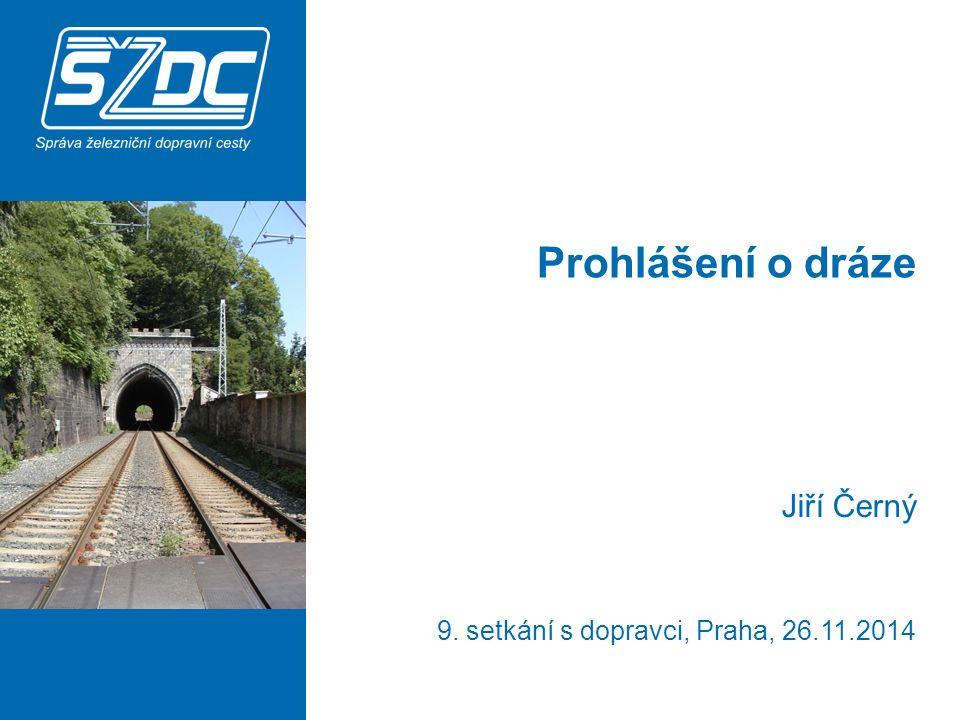 Prohlášení o dráze Jiří Černý 9. setkání s dopravci, Praha, 26.11.2014