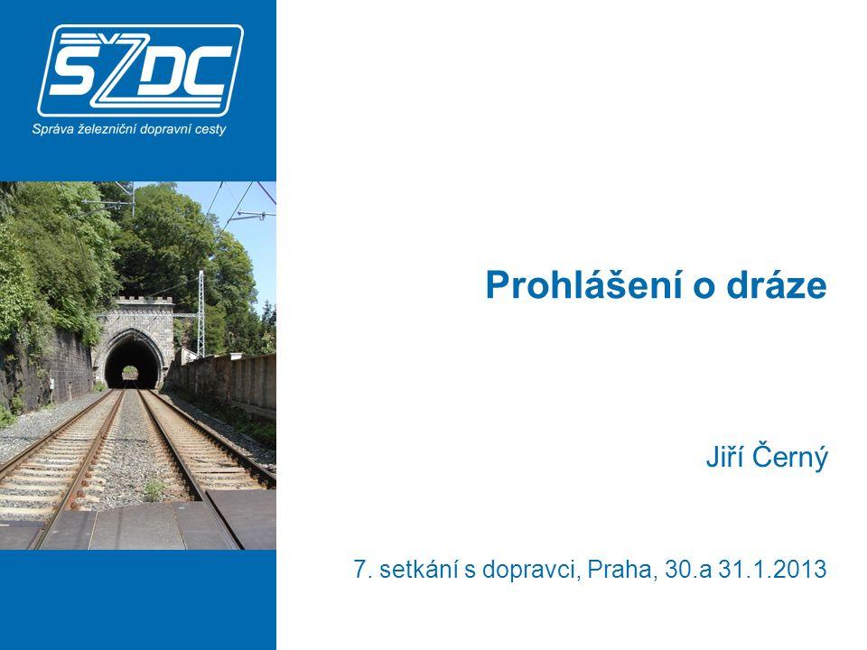Prohlášení o dráze Jiří Černý 7. setkání s dopravci, Praha, 30.a 31.1.2013