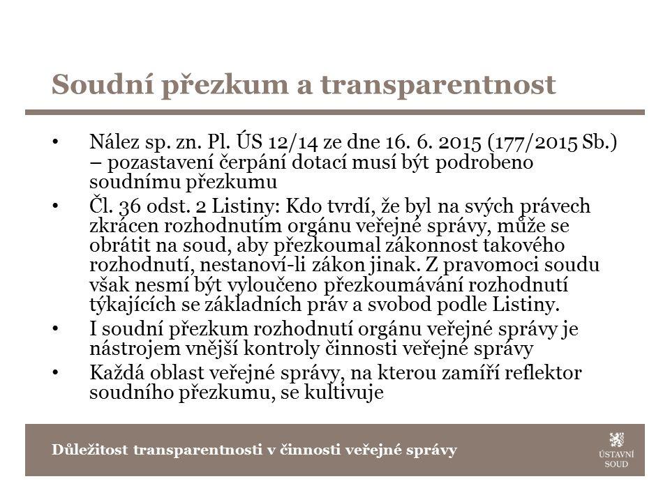 Soudní přezkum a transparentnost Nález sp. zn. Pl.