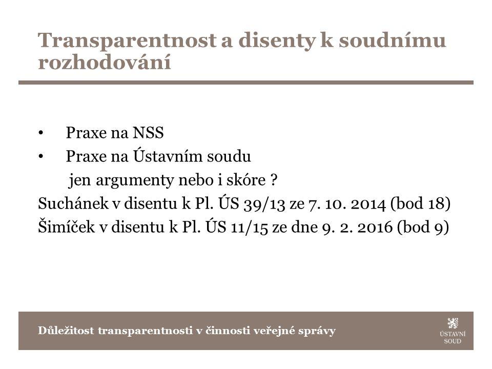 Transparentnost a disenty k soudnímu rozhodování Praxe na NSS Praxe na Ústavním soudu jen argumenty nebo i skóre .