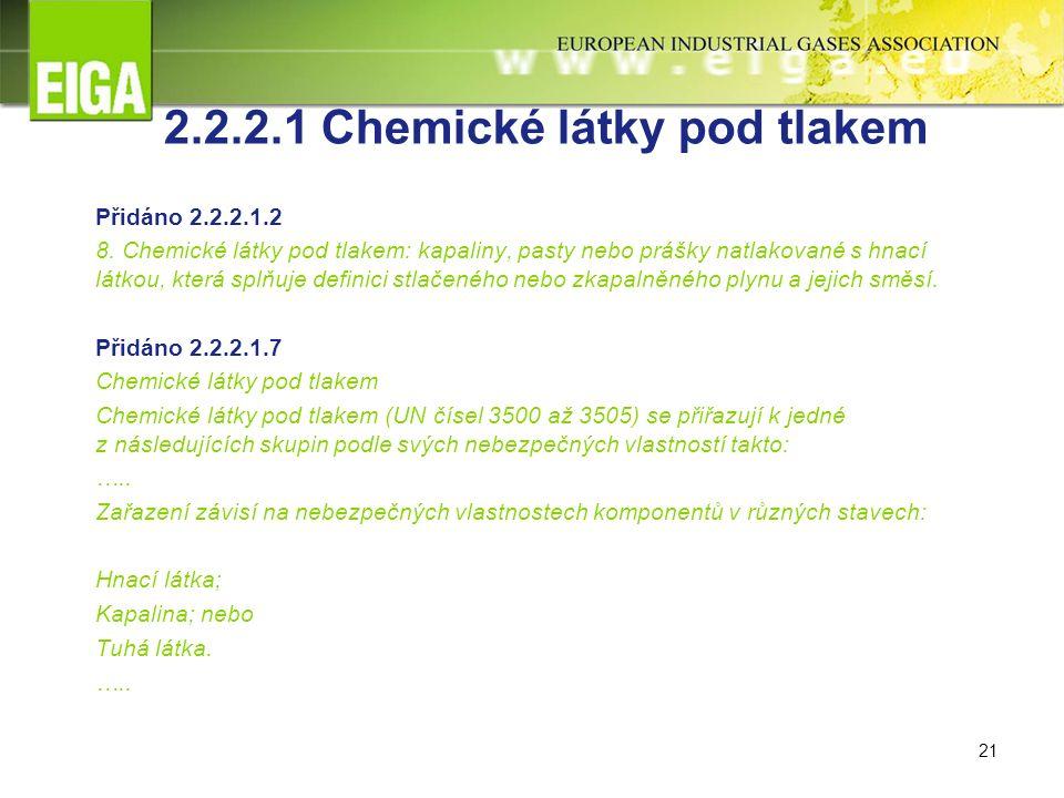 21 2.2.2.1 Chemické látky pod tlakem Přidáno 2.2.2.1.2 8.