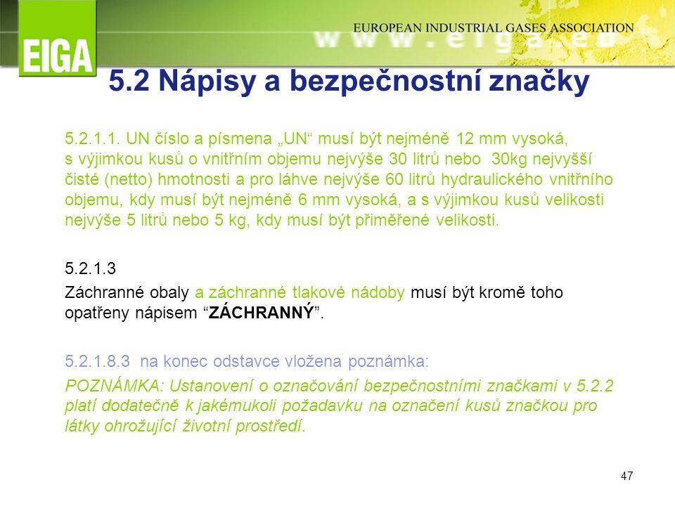 47 5.2 Nápisy a bezpečnostní značky 5.2.1.1.