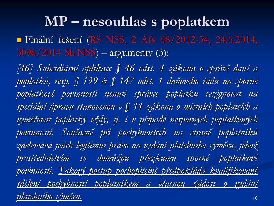 MP – nesouhlas s poplatkem Finální řešení (RS NSS, 2 Afs 68/2012-34, 24.6.2014, 3096/2014 Sb.NSS) – argumenty (3): Finální řešení (RS NSS, 2 Afs 68/2012-34, 24.6.2014, 3096/2014 Sb.NSS) – argumenty (3): [46] Subsidiární aplikace § 46 odst.