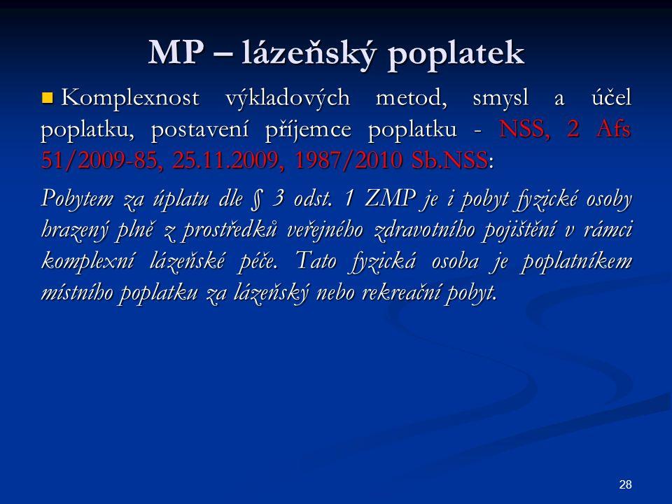 MP – lázeňský poplatek Komplexnost výkladových metod, smysl a účel poplatku, postavení příjemce poplatku - NSS, 2 Afs 51/2009-85, 25.11.2009, 1987/2010 Sb.NSS: Komplexnost výkladových metod, smysl a účel poplatku, postavení příjemce poplatku - NSS, 2 Afs 51/2009-85, 25.11.2009, 1987/2010 Sb.NSS: Pobytem za úplatu dle § 3 odst.