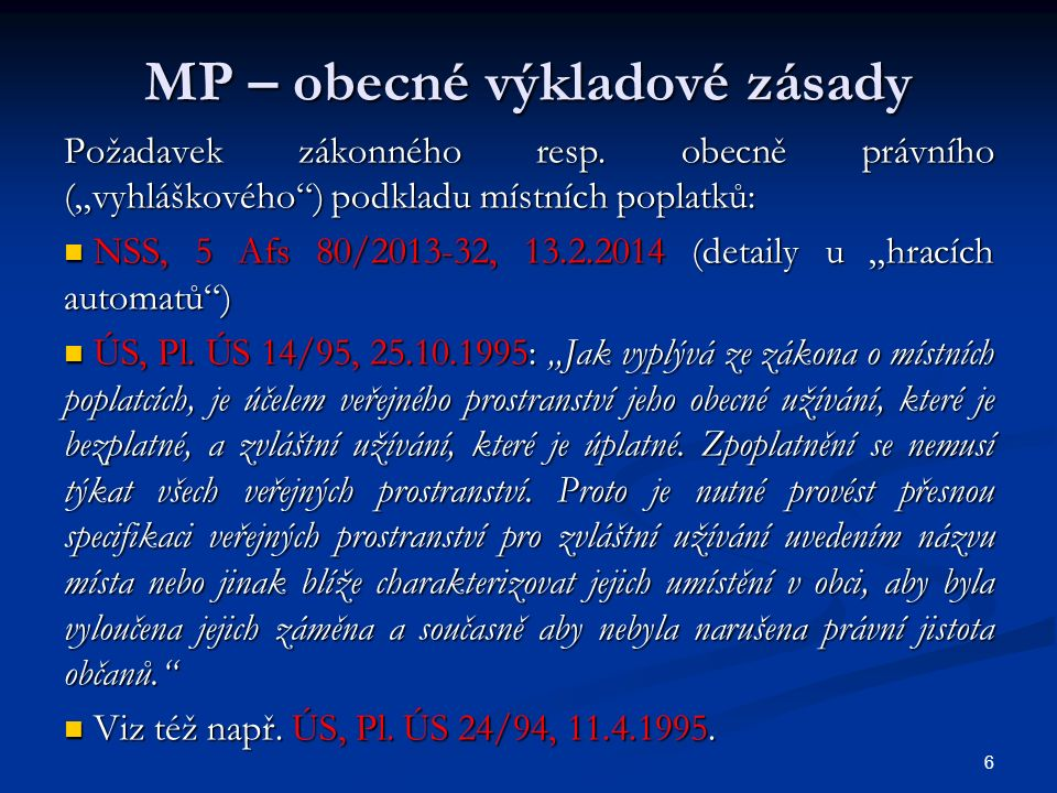 MP – obecné výkladové zásady Požadavek zákonného resp.