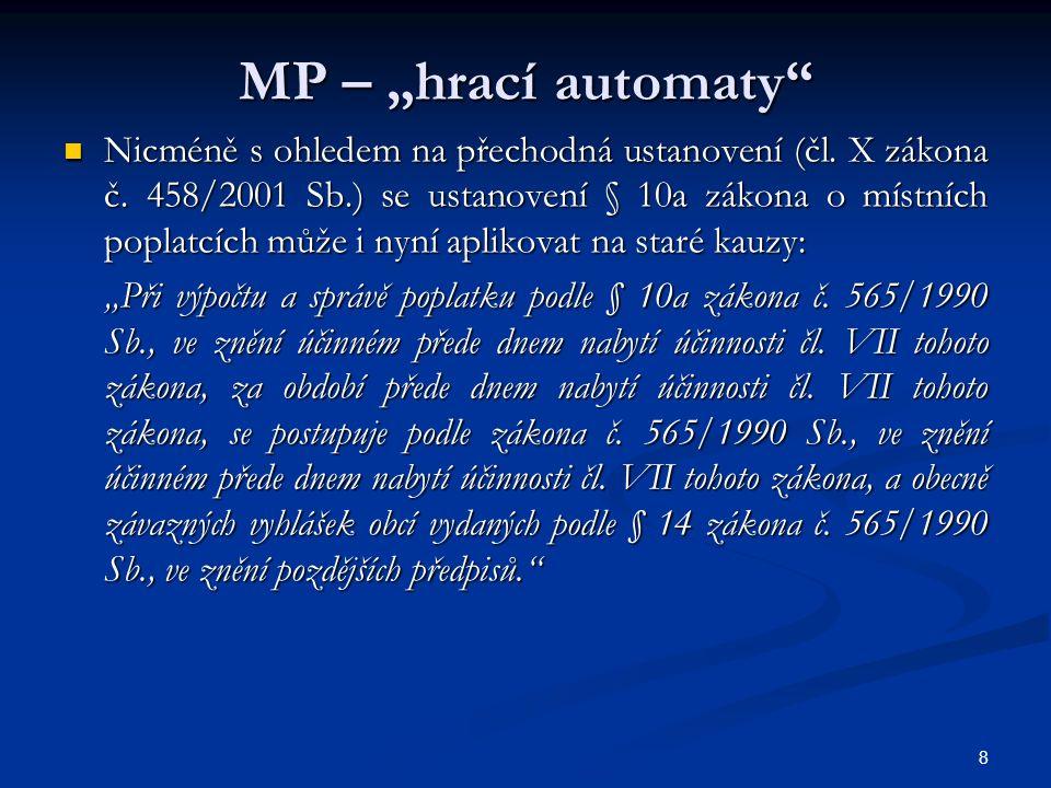 """MP – """"hrací automaty Nicméně s ohledem na přechodná ustanovení (čl."""