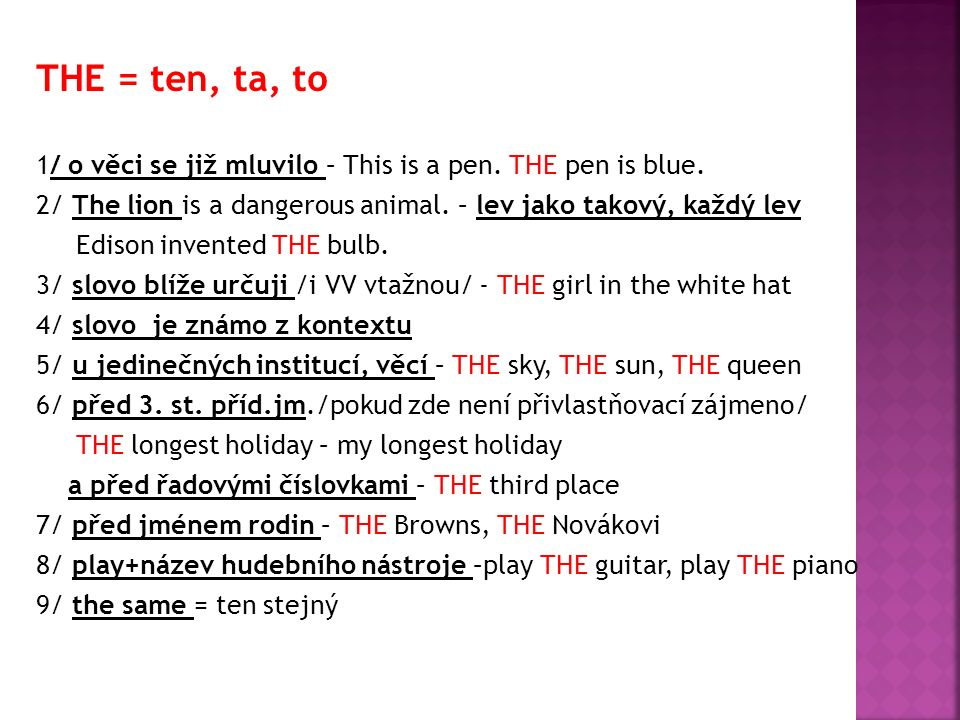 THE = ten, ta, to 1/ o věci se již mluvilo – This is a pen.