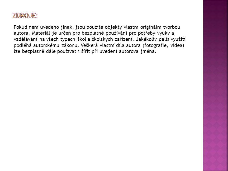 Pokud není uvedeno jinak, jsou použité objekty vlastní originální tvorbou autora.