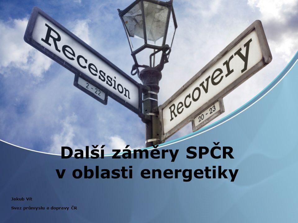 Další záměry SPČR v oblasti energetiky Jakub Vít Svaz průmyslu a dopravy ČR