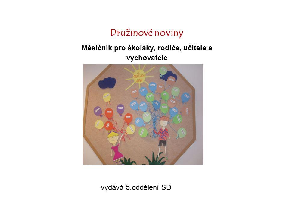Družinové noviny Měsíčník pro školáky, rodiče, učitele a vychovatele vydává 5.oddělení ŠD