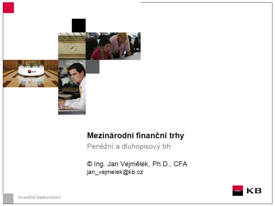 Peněžní a dluhopisový trh Obsah 1.Peněžní trh (definice, instrumenty, …) 2.