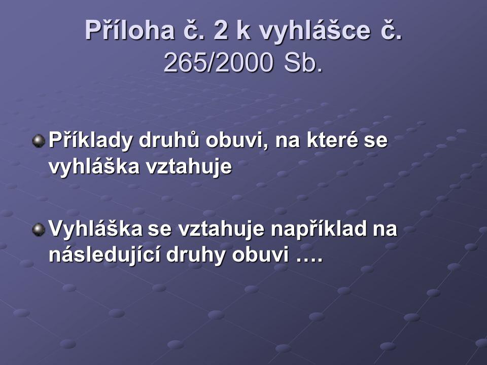 Příloha č. 2 k vyhlášce č. 265/2000 Sb.