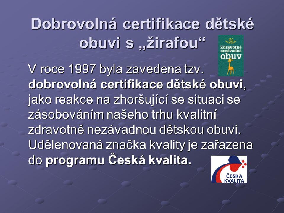 """Dobrovolná certifikace dětské obuvi s """"žirafou V roce 1997 byla zavedena tzv."""