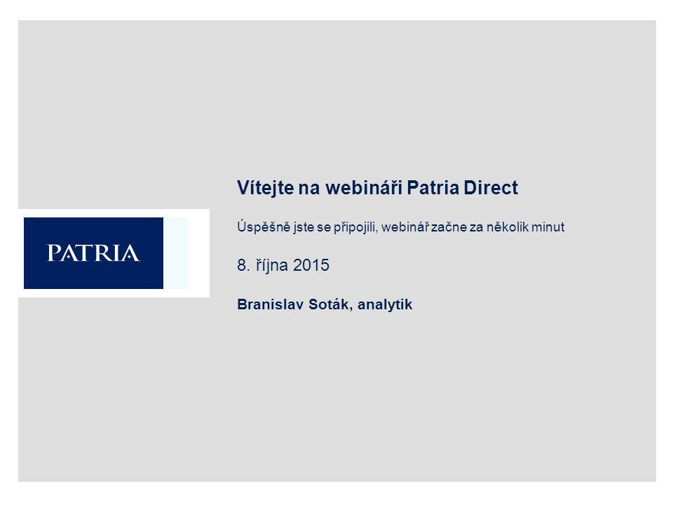 Vítejte na webináři Patria Direct Úspěšně jste se připojili, webinář začne za několik minut 8.
