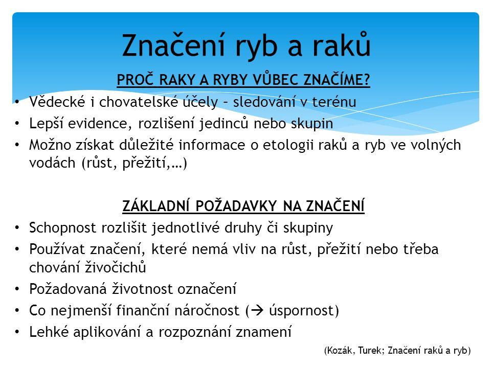 Značení ryb a raků PROČ RAKY A RYBY VŮBEC ZNAČÍME.