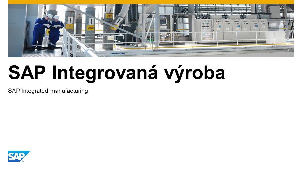 SAP Integrovaná výroba SAP Integrated manufacturing