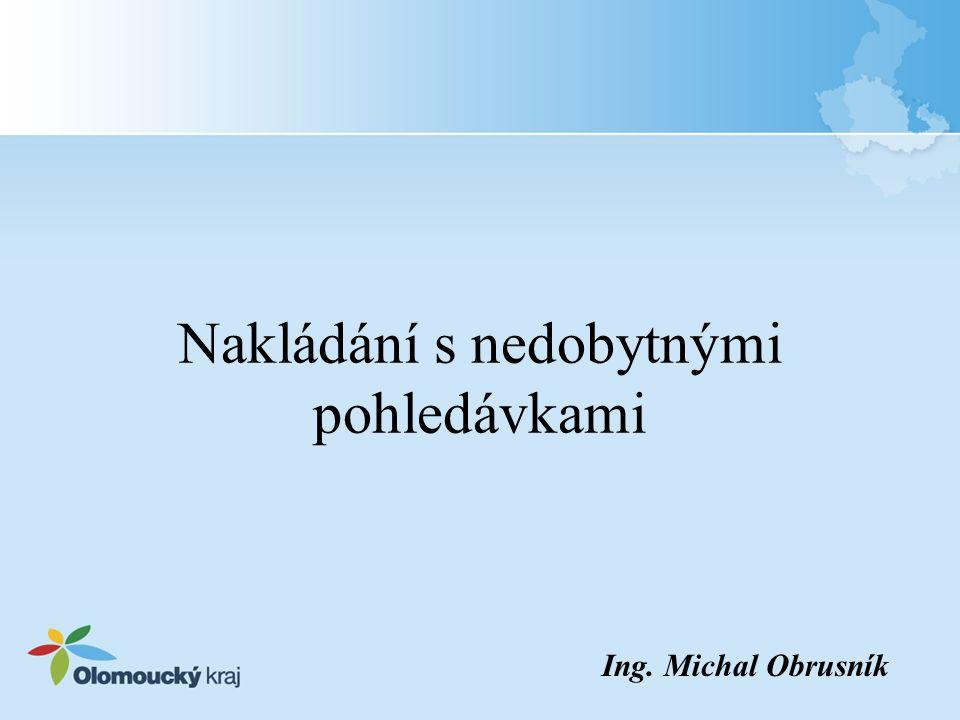 Nakládání s nedobytnými pohledávkami Ing. Michal Obrusník