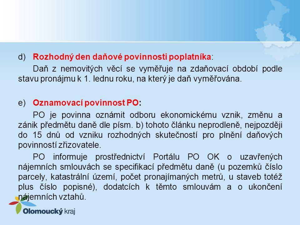 d)Rozhodný den daňové povinnosti poplatníka: Daň z nemovitých věcí se vyměřuje na zdaňovací období podle stavu pronájmu k 1.