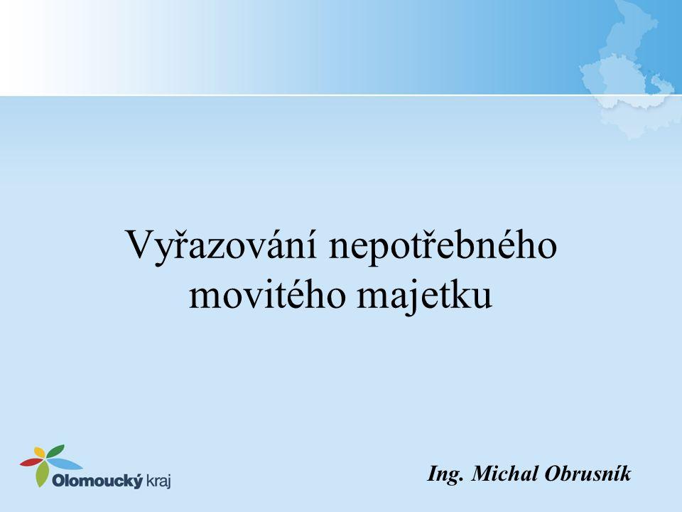 Vyřazování nepotřebného movitého majetku Ing. Michal Obrusník