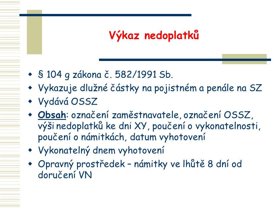 Výkaz nedoplatků  § 104 g zákona č. 582/1991 Sb.