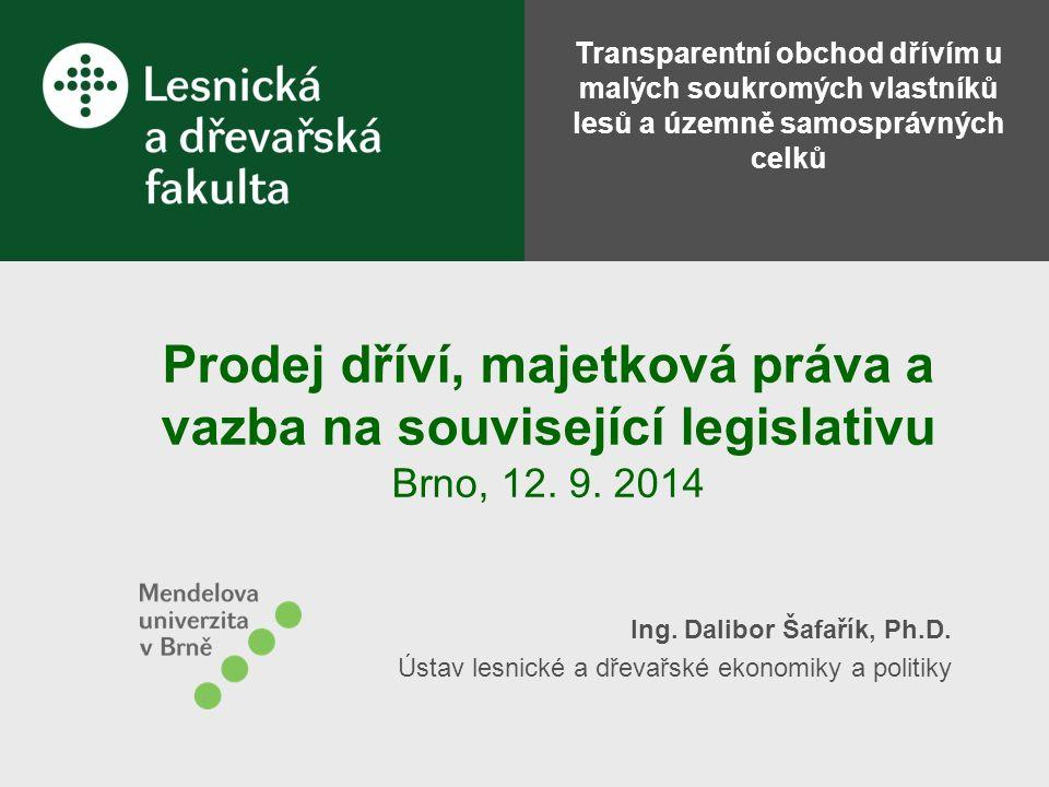 Prodej dříví, majetková práva a vazba na související legislativu Brno, 12.