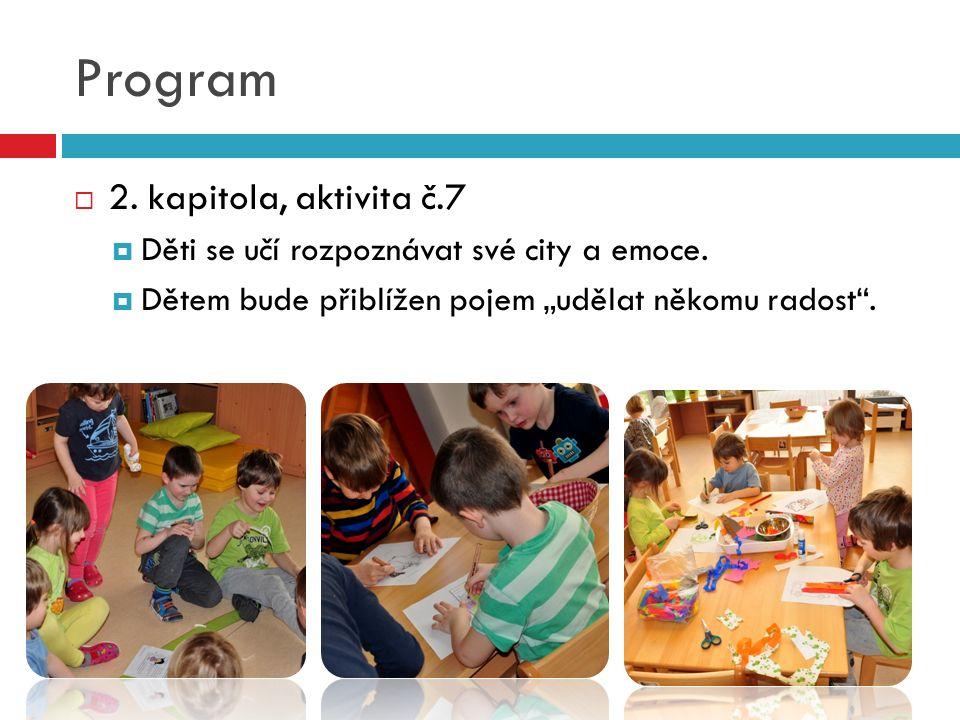 Program  2. kapitola, aktivita č.7  Děti se učí rozpoznávat své city a emoce.