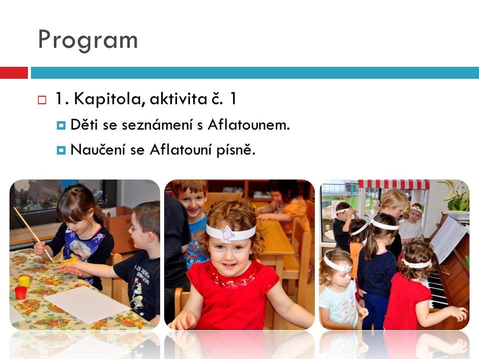 Program  1. Kapitola, aktivita č. 1  Děti se seznámení s Aflatounem.