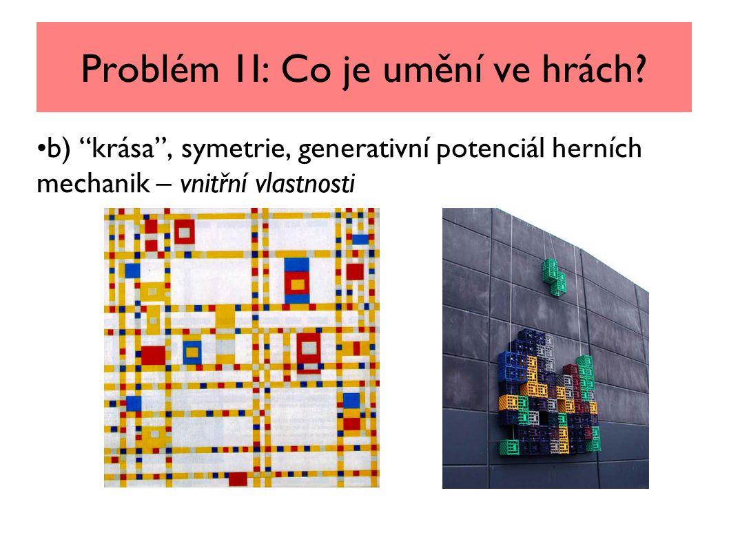 Problém 1I: Co je umění ve hrách.