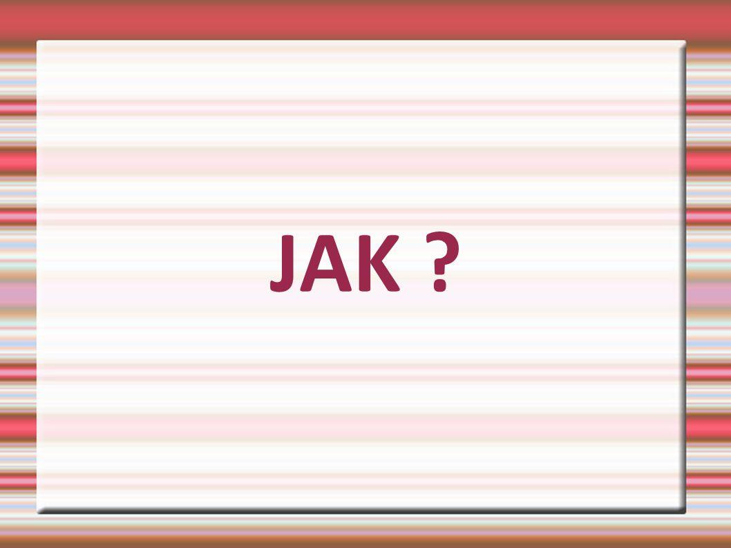 JAK ?
