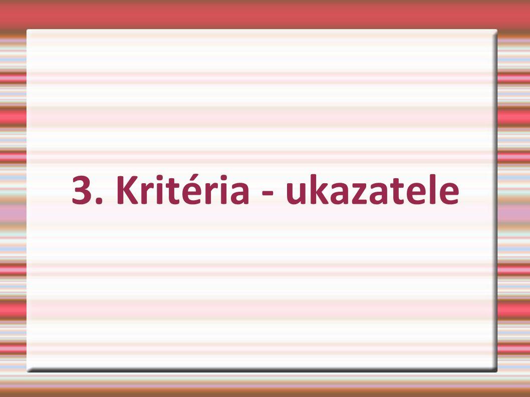 3. Kritéria - ukazatele