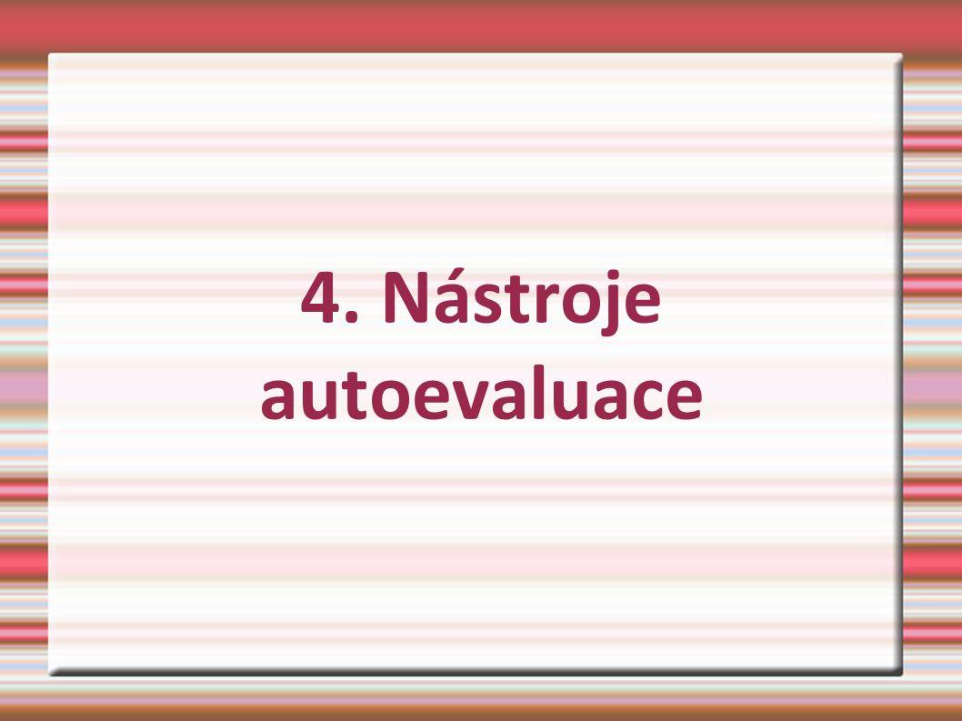 4. Nástroje autoevaluace