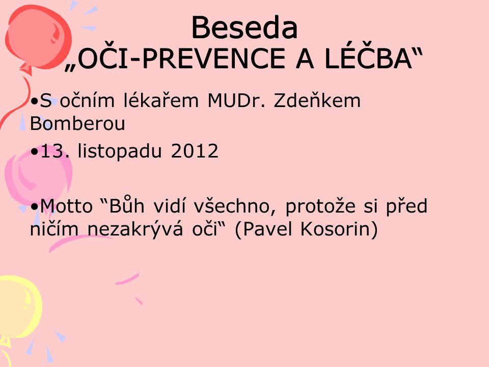 """Beseda """"OČI-PREVENCE A LÉČBA S očním lékařem MUDr."""