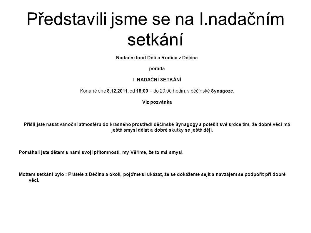 Představili jsme se na I.nadačním setkání Nadační fond Děti a Rodina z Děčína pořádá I.