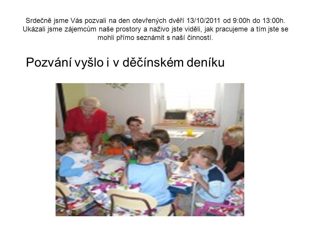 Srdečně jsme Vás pozvali na den otevřených dvěří 13/10/2011 od 9:00h do 13:00h.
