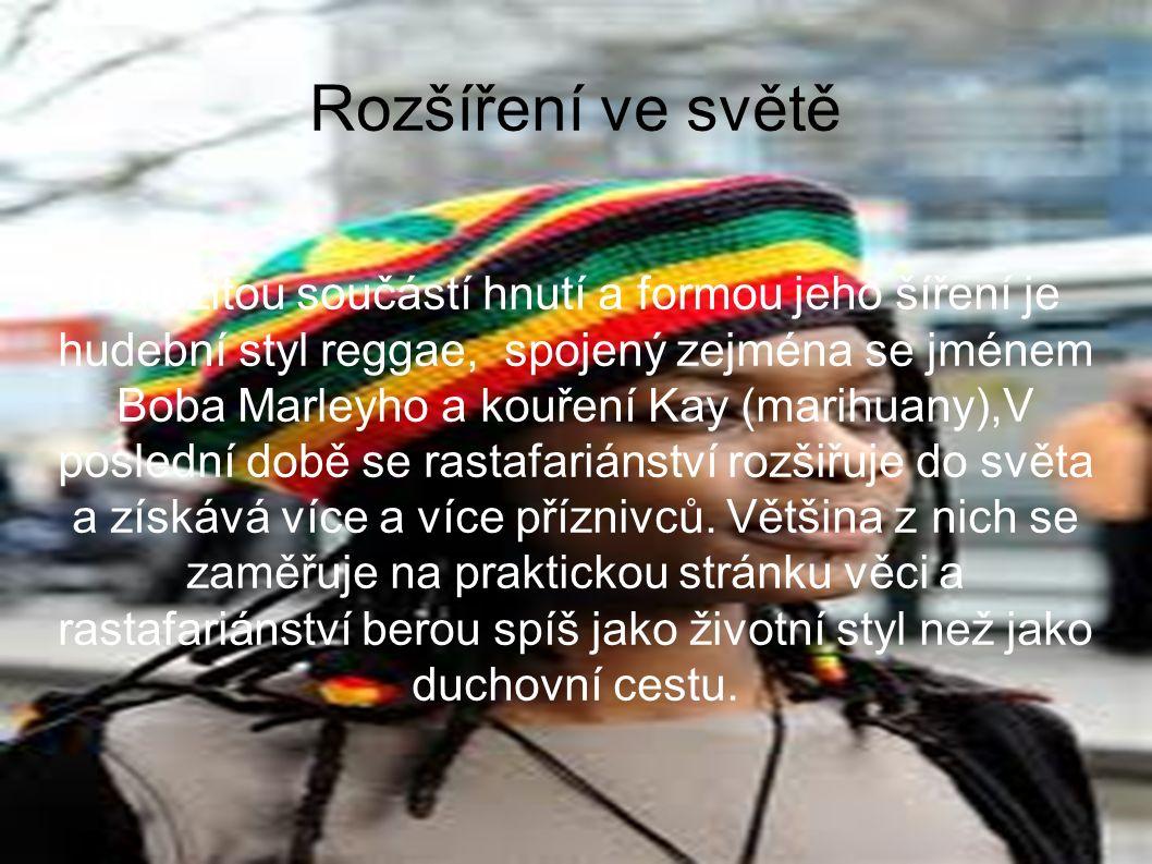 Rozšíření ve světě Důležitou součástí hnutí a formou jeho šíření je hudební styl reggae, spojený zejména se jménem Boba Marleyho a kouření Kay (marihuany),V poslední době se rastafariánství rozšiřuje do světa a získává více a více příznivců.