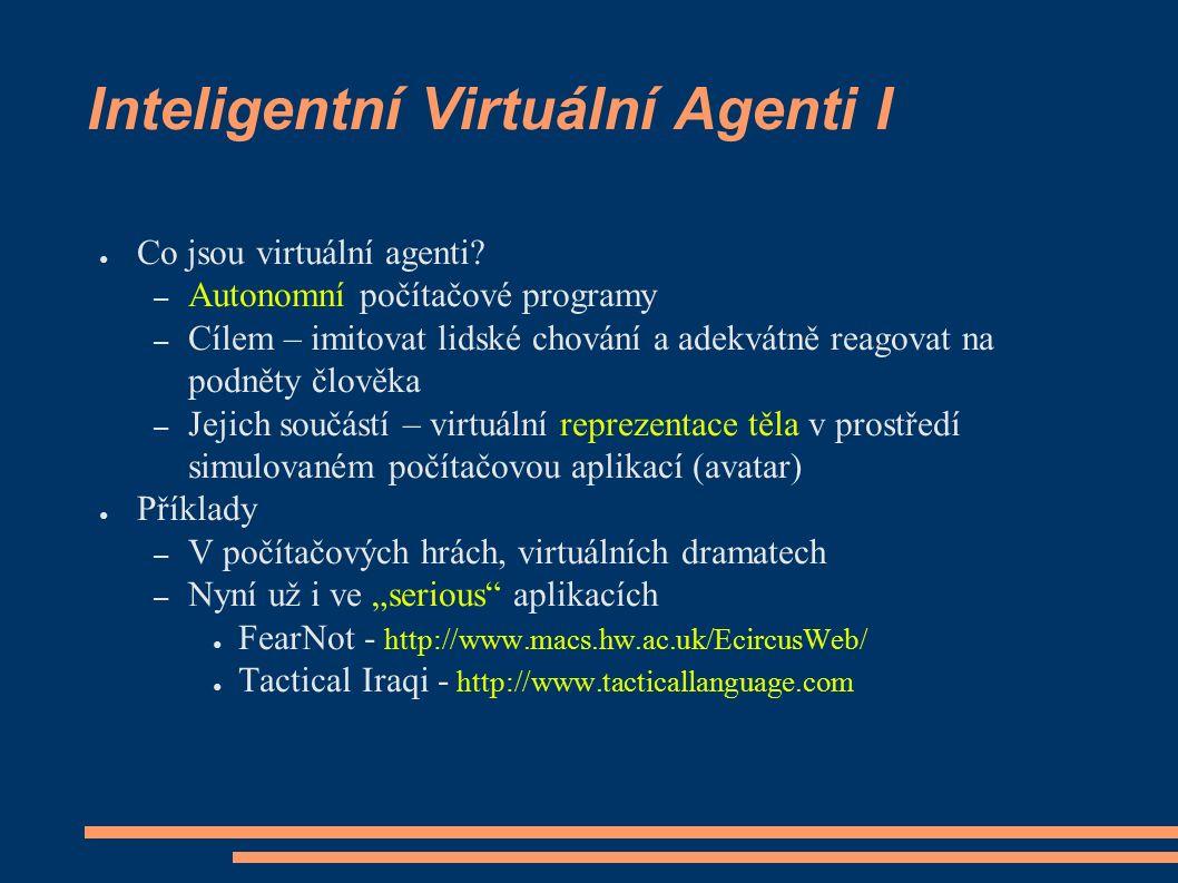 Inteligentní Virtuální Agenti I ● Co jsou virtuální agenti.