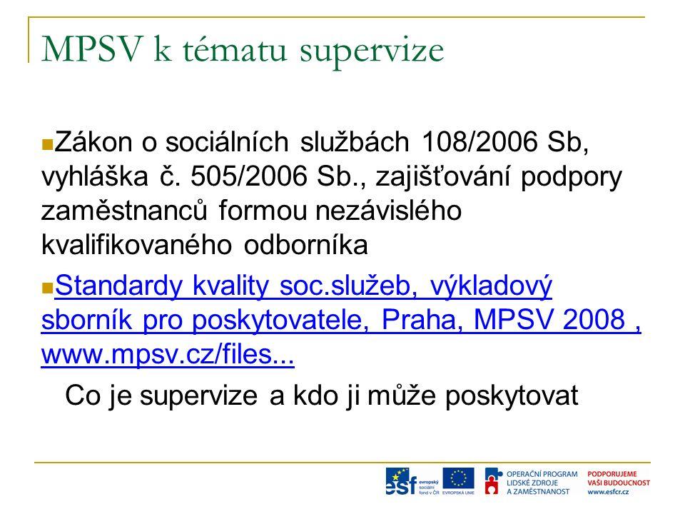 MPSV k tématu supervize Zákon o sociálních službách 108/2006 Sb, vyhláška č.