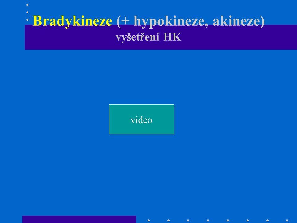 Bradykineze (+ hypokineze, akineze) vyšetření HK video